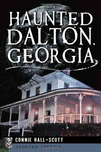Haunted Dalton, Georgia (Haunted America) ebook