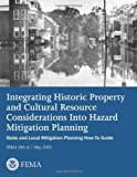 Integrating Historic Property and Cultural Resource Considerations into Hazard Mitigation Planning (State and Local Mitigation Planning How-To Guide; FEMA 386-6 / May 2005), U. S. Department Security and Federal Emergency Agency, 148250619X
