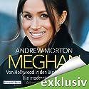 Meghan: Von Hollywood in den Buckingham-Palast. Ein modernes Märchen Hörbuch von Andrew Morton Gesprochen von: Svantje Wascher