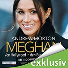 Meghan: Von Hollywood in den Buckingham-Palast. Ein modernes Märchen Audiobook by Andrew Morton Narrated by Svantje Wascher