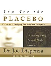 You Are the Placebo Meditation 2 - Revised Edition: Changing One Belief and Perception