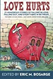 Love Hurts: 21 humorous stories about falling in love, falling out, and everything in between
