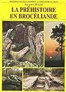 La préhistoire en Brocéliande par Briard