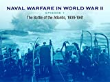 world war 2 videos - The Battle of the Atlantic 1939-1941