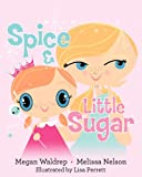 Spice and Little Sugar, Megan Waldrep and Melissa Nelson, 0615536573