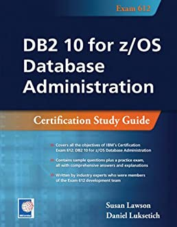 db2 10 for z os database administration certification study guide rh amazon com db2 10 fundamentals certification study guide pdf DB2 DBA Training