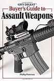 Gun Digest Buyer's Guide to Assault Weapons, Phillip Peterson, 0896896803