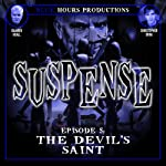 SUSPENSE, Episode 5: The Devil's Saint | John C. Alsedek,Dana Perry-Hayes