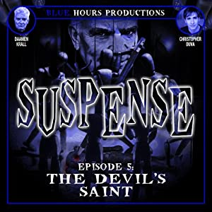 SUSPENSE, Episode 5: The Devil's Saint Radio/TV Program
