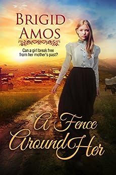 A Fence Around Her by [Amos, Brigid]