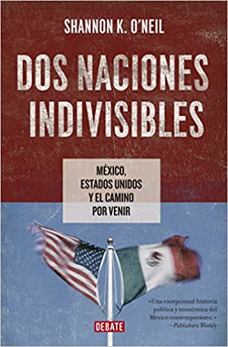 Google e-bøger Dos naciones indivisibles: México, Estados Unidos y el camino por venir (Spanish Edition) PDF RTF