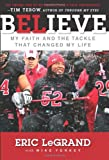 Believe, Eric LeGrand and Mike Yorkey, 0062226290