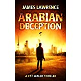 Arabian Deception: A Pat Walsh Thriller