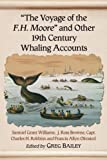 """The Voyage of the F.H. Moore"" and Other 19th Century Whaling Accounts"