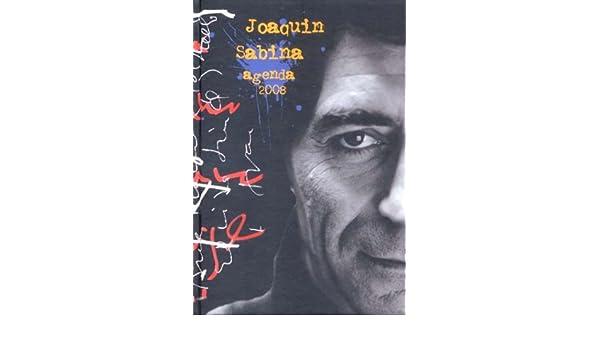 2008 agenda - Joaquín sabina: Amazon.es: Joaquin Sabina: Libros