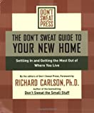 The Don't Sweat Guide to Your New Home, Don't Sweat Press Editors, 078688889X