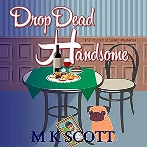 Drop Dead Handsome Audiobook