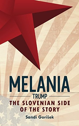Melania Trump: Slovenian side of the story