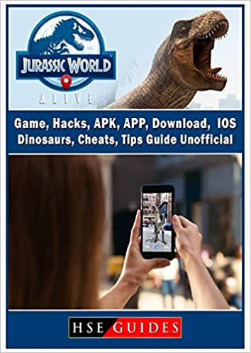 Jurassic World Alive Game Hacks Apk App Download Ios Dinosaurs Cheats Tips Guide Unofficial Guides Hse 9781387991822 Amazon Com Books