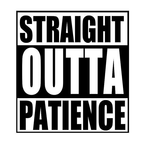 Straight Outta Patienceビニールデカールステッカー| Cars Trucks壁Vans Windowsノートパソコン|ブラック| 5.5 X 5インチ| kcd1832b   B076BTWRXF