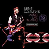 Steve Coleman'S Music Live In Paris : 20th Anniversary Collector'S Editi On
