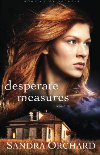 Desperate Measures: A Novel (Port Aster ()