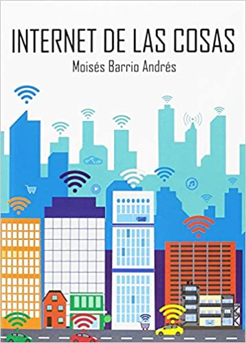 internet de las cosas la tecnologa revolucionaria que todo lo conecta ttulos especiales