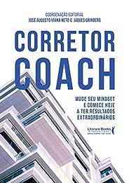 Corretor coach: mude seu mindset e comece hoje a ter resultados extraordinários