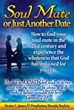 Soul Mate or Just Another Date, Dexter L. Jones and Prophetess Brenda Boykin, 1600472311