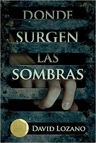 David Lozano Garbala - Donde Surgen Las Sombras