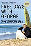 Free Days With George: Learning Life's Little Lessons from One Very Big Dog