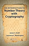An Introduction to Number Theory with Cryptography, Lawrence C. Washington and James S. Kraft, 1482214415