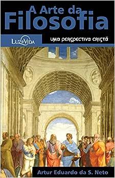 A Arte da Filosofia - Uma Perspectiva Cristã
