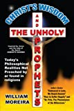 Christ's Wisdom and the Unholy Prophets, William Moreira, 0595240720