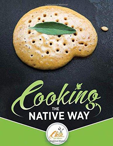 Cooking the Native Way: Chia Cafe Collective (Chia Café Collective)
