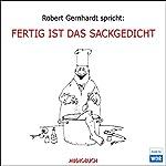 Fertig ist das Sackgedicht | Robert Gernhardt,Pit Knorr