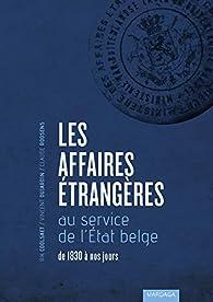 Les Affaires étrangères au service de l'état belge de 1830 à nos jours par Rik Coolsaert