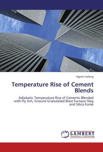 - Temperature Rise of Cement Blends: Adiabatic Temperature Rise of Cements Blended with Fly Ash, Ground Granulated Blast Furnace Slag and Silica Fume