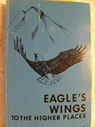Eagle's wings to the higher places