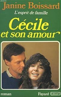 L'esprit de famille [06] : Cécile et son amour, Boissard, Janine