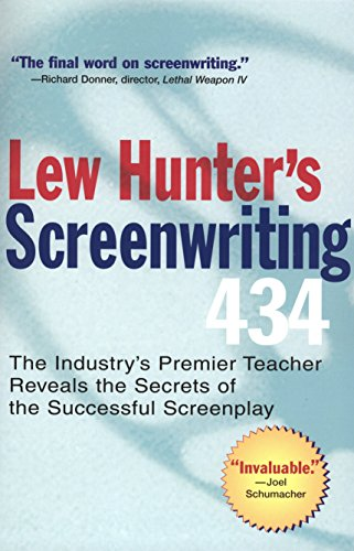 Lew Hunter's Screenwriting 434: The Industry's Premier Teacher Reveals the Secrets of the Successful Screenplay by TarcherPerigee