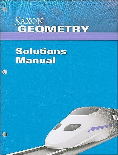 Amazon saxon geometry solutions manual 9781602775619 saxon saxon geometry solutions manual 1st edition fandeluxe Choice Image