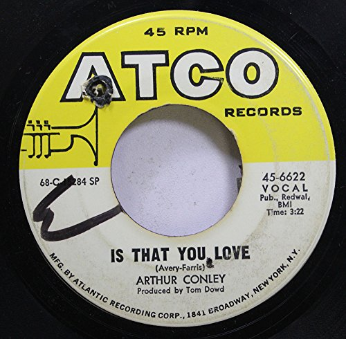 Arthur Conley 45 RPM Is That You Love / Aunt Dora's Love Soul Shack