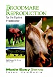 img - for Broodmare Reproduction for the Equine Practitioner (Equine Made Easy Series) book / textbook / text book