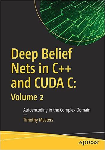 Deep Belief Nets In C++ And Cuda C: Volume 2: Autoencoding In The Complex Domain Epub Descargar