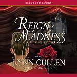Reign of Madness | Lynn Cullen