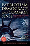 img - for Patriotism, Democracy, and Common Sense: Restoring America's Promise at Home and Abroad book / textbook / text book