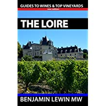 Wines of The Loire (Guides to Wines and Top Vineyards Book 9)