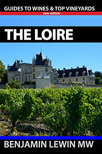 Wines of The Loire (Guides to Wines and Top Vineyards Book 9) ()