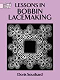 Lessons in Bobbin Lacemaking (Dover Knitting, Crochet, Tatting, Lace)